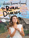 The rural diaries : love, livestock, and big life lessons down on Mischief Farm